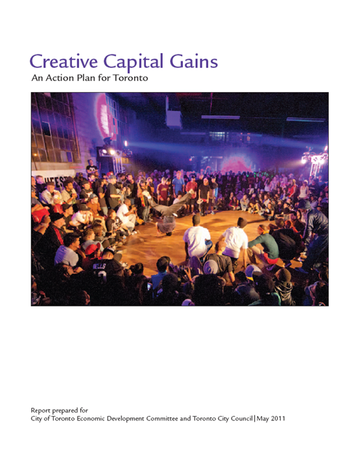 Creative Capital Gains: An Action Plan for Toronto (2011) (PDF)