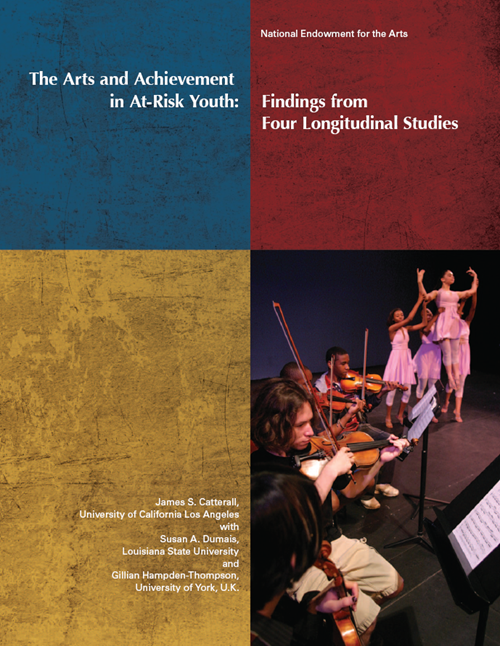 The Arts and Achievement in At-Risk Youth: Findings from Four Longitudinal Studies (2012)